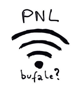 Le bufale di quale Programmazione Neuro Linguistica (PNL