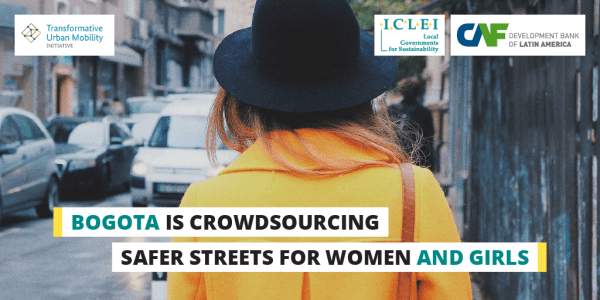 "Text over a woman walking down a street: ""Bogota is crowdsourcing safer streets for women and girls."""
