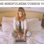 Online Mindfulness cursus: Mindfulness voor het dagelijkse leven