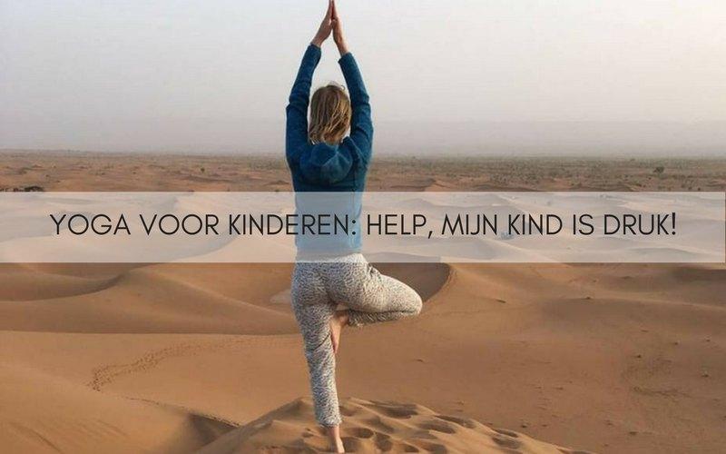 Yoga Voor Kinderen Help Mijn Kind Is Druk Happy With Yoga