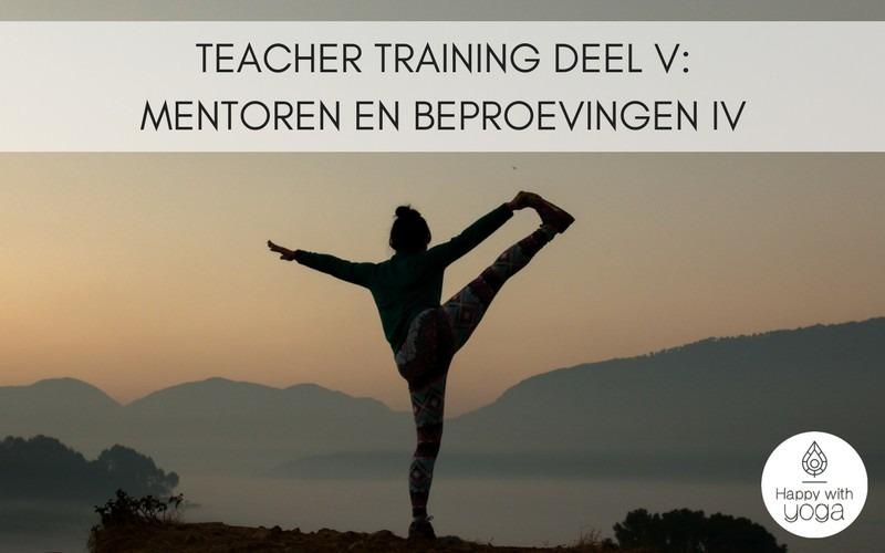 Teacher Training deel V