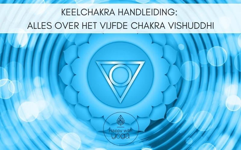Keelchakra handleiding – Alles over het vijfde chakra Vishuddhi