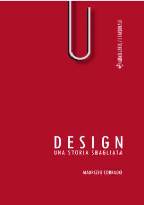 """#INTERVISTA: """"DESIGN. UNA STORIA SBAGLIATA"""", Maurizio Corrado"""