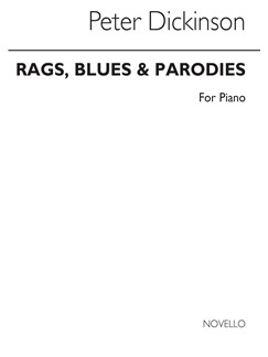 Peter Dickinson: Rags, Blues And Parodies For Piano