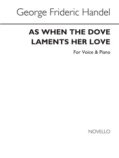 Handel, G F: As When The Dove Laments Her Love (Voice