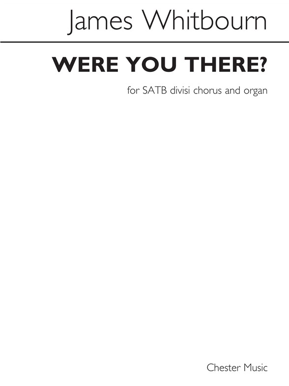 Sheet Music : James Whitbourn: Were You There? (SATB, Organ)