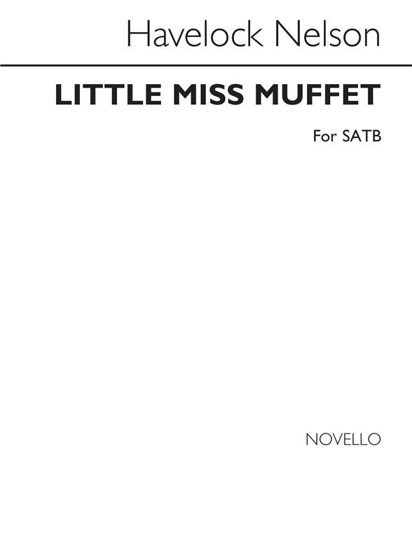Sheet Music : Havelock Nelson: Little Miss Muffet (SATB