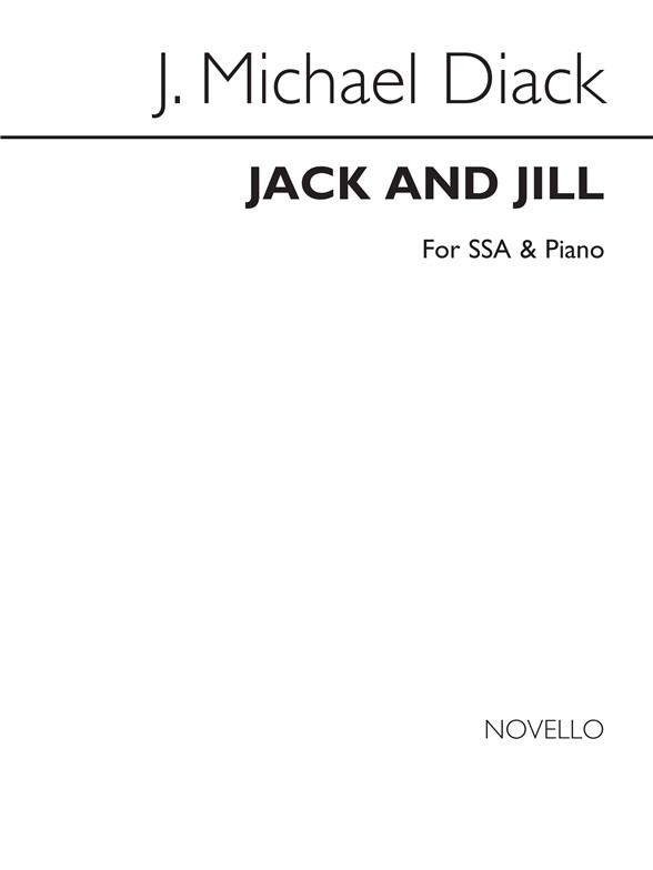 Sheet Music : J. Michael Diack: Jack And Jill (SSA, Piano)