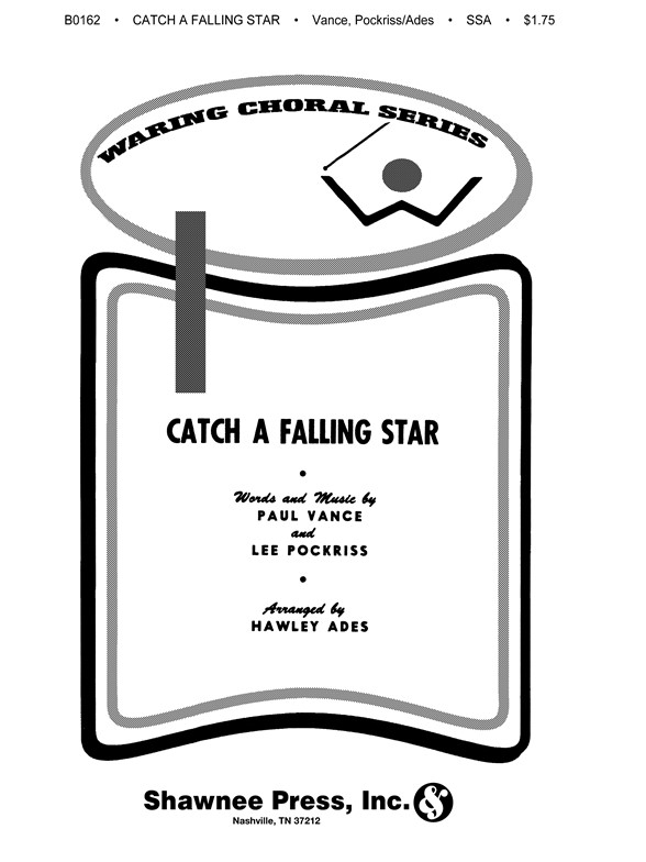 Paul Vance/Lee Pockriss: Catch A Falling Star (SSA