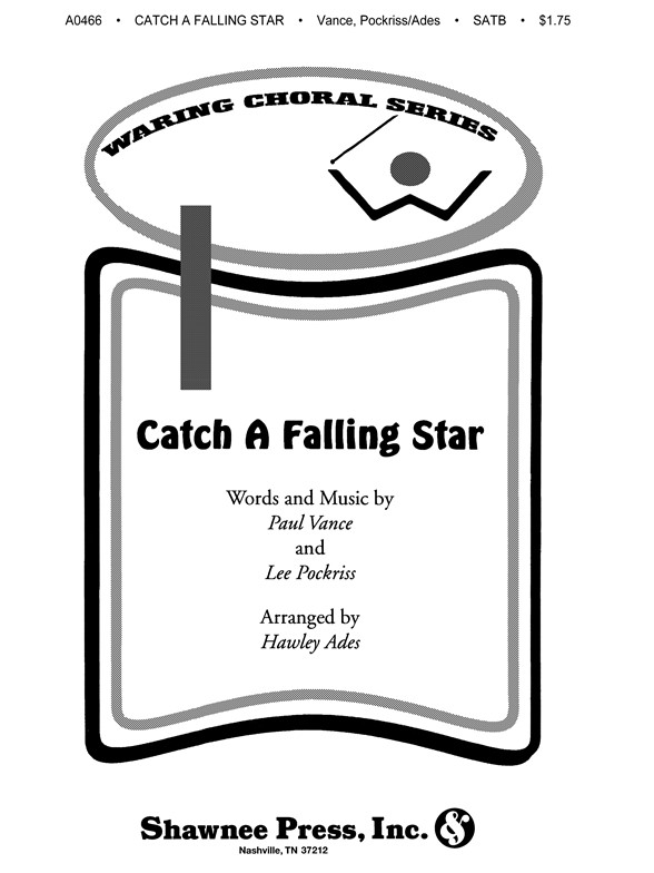 Paul Vance/Lee Pockriss: Catch A Falling Star (SATB