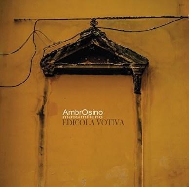 Ambrosino Massimiliano Edicola Votiva CD