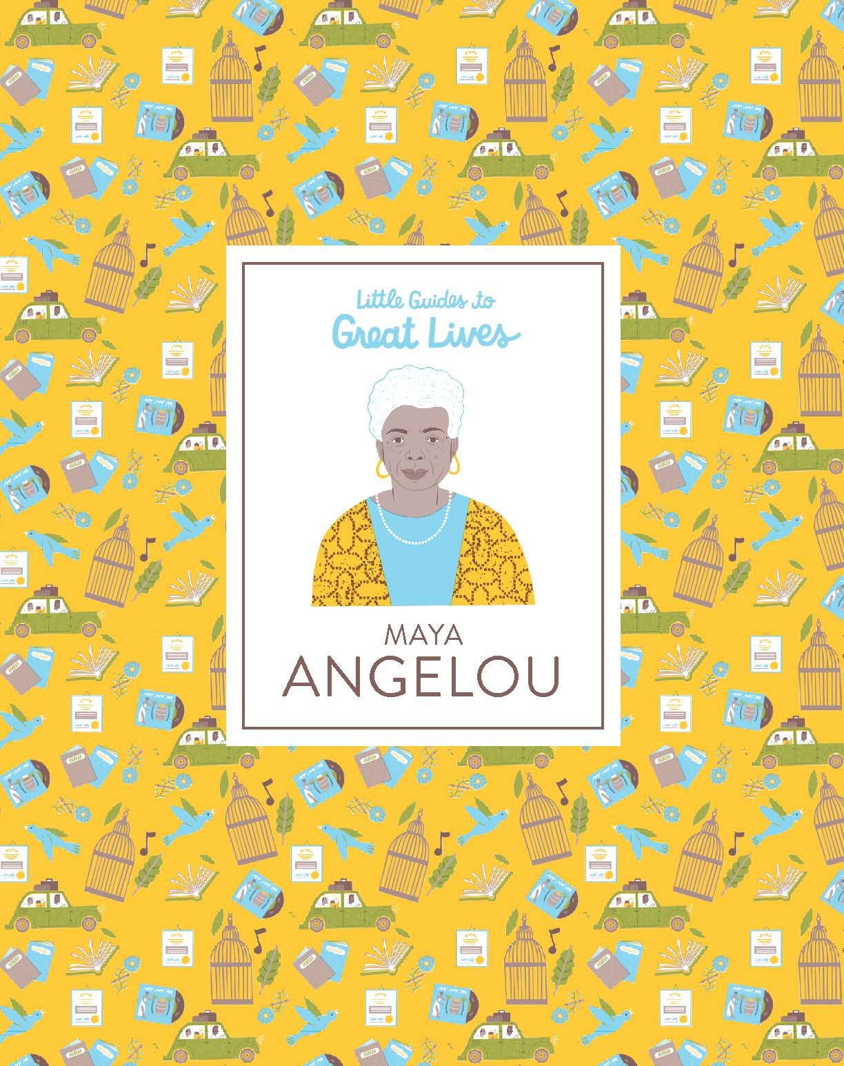 Little Guides To Great Lives A Maya Angelou Children S Book