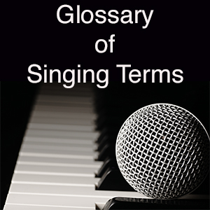 Singing Dictionary - a glossary of singing terms