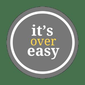 it s over easy