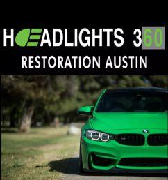 headlight 360 restoration austin 95 photos 13 reviews auto detailing 5239 burnet rd rosedale austin tx phone number yelp [ 793 x 1000 Pixel ]
