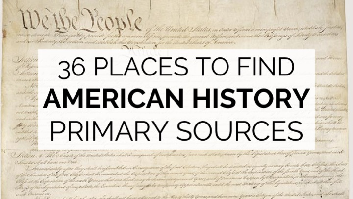 36 Places to Find American History Primary Sources