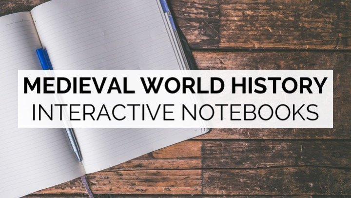 Medieval World History Interactive Notebooks