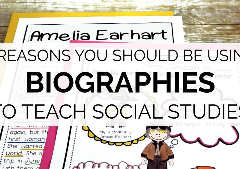 7 Reasons You Should Be Using Biographies to Teach Social Studies