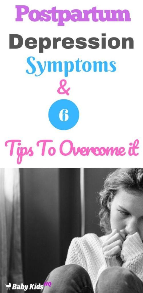 Postpartum Depression : Symptoms & 6 Tips To Overcome it!!