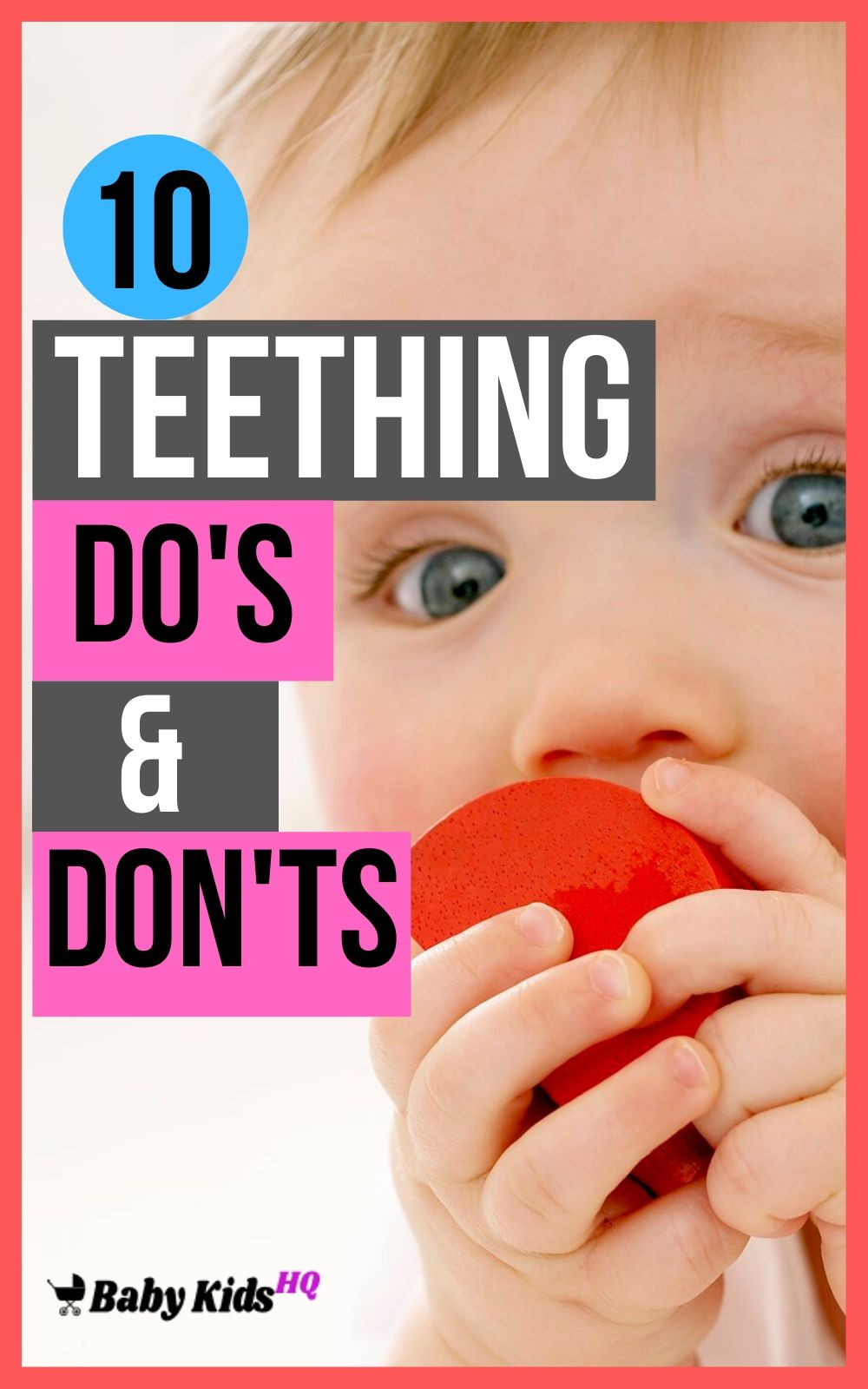 10 Teething Do's and Don'ts Every New Mom Should Know About!!