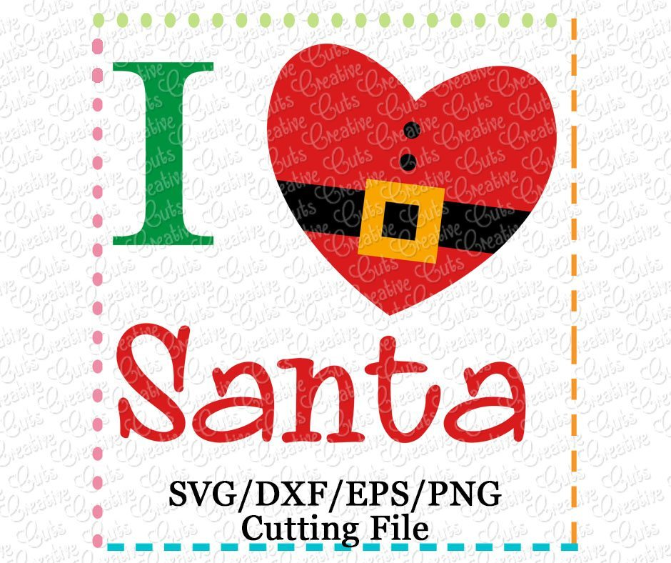 Download I Love Santa Cutting File SVG DXF EPS - Creative Appliques