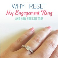 Why I Reset My Engagement Ring and How You Can Too!