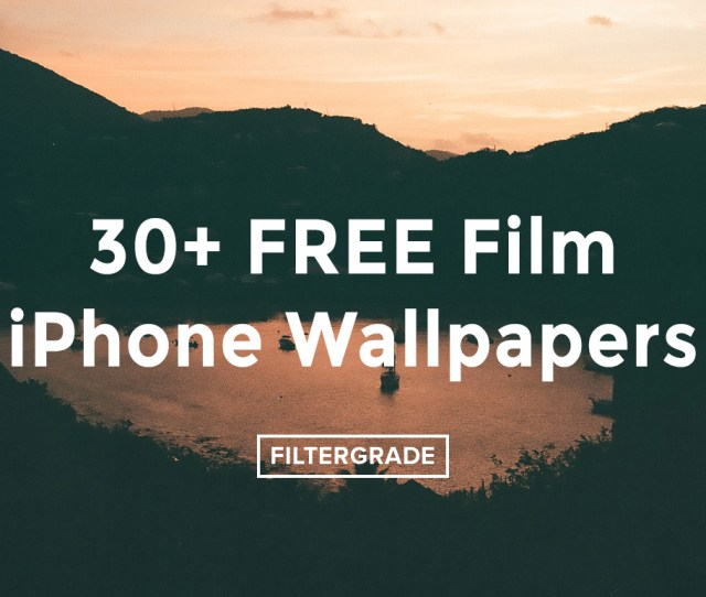 Download Over  Free Iphone Wallpapers Taken With Film From Filtergrade