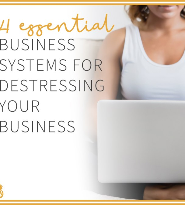 4 Essential Systems to Destress Your Business