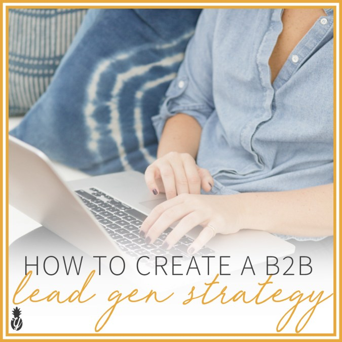 How to create a B2B Lead Generation Strategy