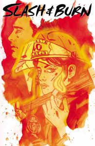 SLASH & BURN #1 $3.99
