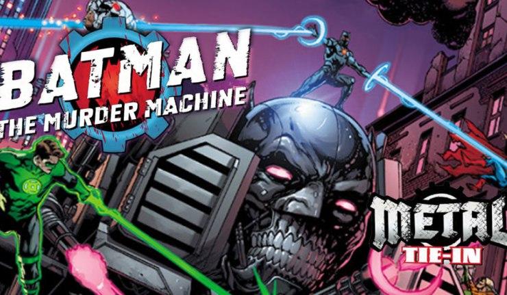 Batman Murder Machine - DC Comics News