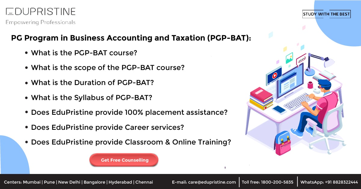 PG Program in Business Accounting and Taxation (PGP-BAT) Course Details, Eligibility, Duration, Syllabus, Scope, Career, & Salary
