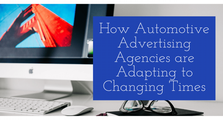 How Automotive Advertising Agencies Are Adapting To