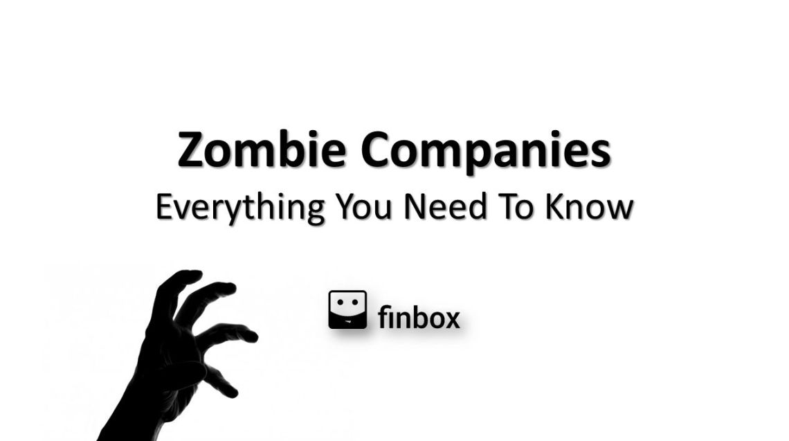 Zombie Companies: Everything You Need To Know
