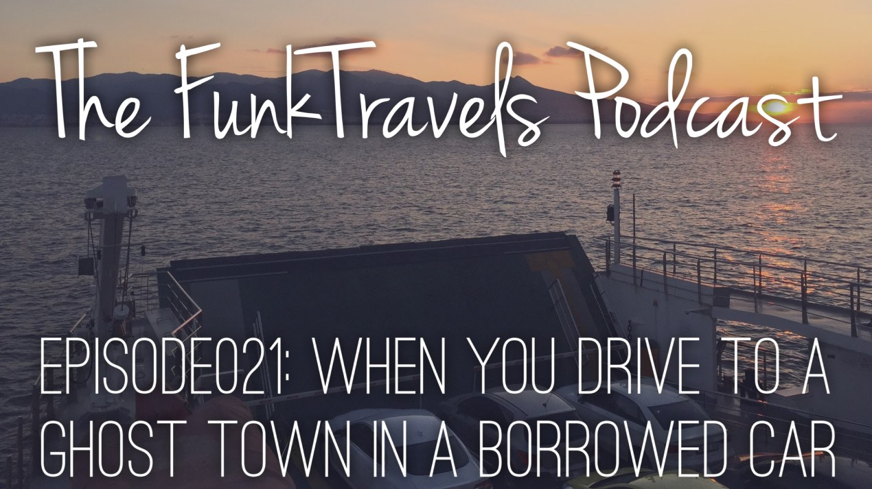 FunkTravels Podcast Episode021