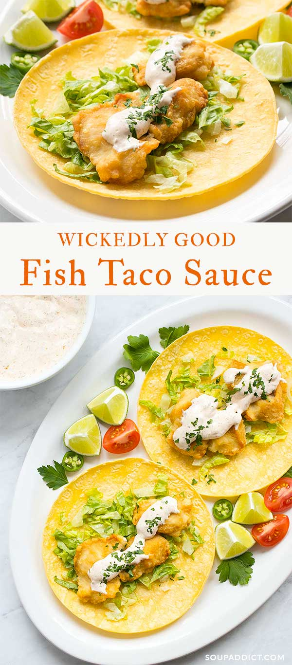 Wickedly Good Fish Taco Sauce - The best fish taco sauce this side of San Diego! Perfectly seasoned with herbs, spices, and chili peppers, it's the perfect white sauce for your fish tacos! Recipe at SoupAddict.com | fish taco sauce | white sauce for fish tacos | tartar sauce | vegetarian