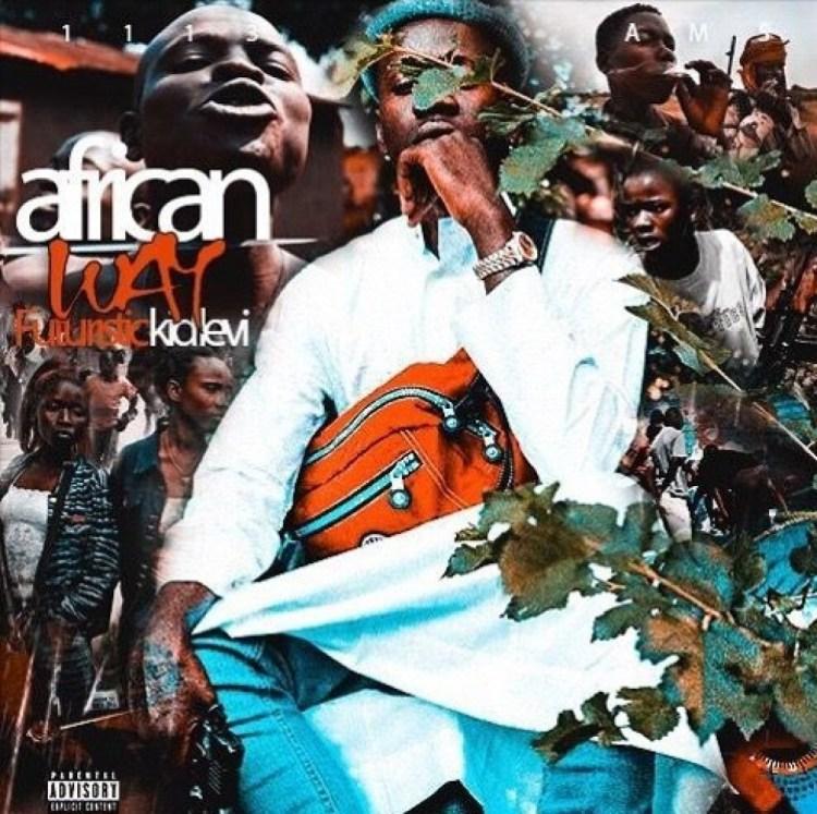 Futuristic kid levi ft Tayzer Tay African Way