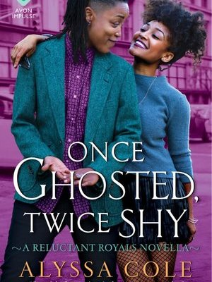 In Review: Once Ghosted, Twice Shy (Reluctant Royals #2.5) by Alyssa Cole