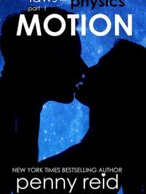 In Review: Motion (Laws of Physics #1) by Penny Reid