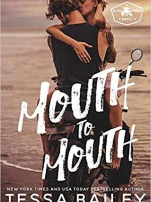 In Review: Mouth to Mouth (Beach Kingdom #1) by Tessa Bailey