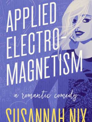 In Review: Applied Electromagnetism (Chemistry Lessons #4) by Susannah Nix