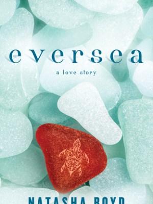 In Review: Eversea (Eversea #1) by Natasha Boyd