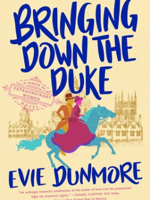 In Review: Bringing Down the Duke (A League of Extraordinary Women #1) by Evie Dunmore