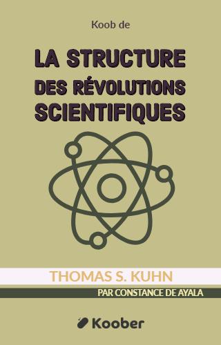 La Structure Des Révolutions Scientifiques : structure, révolutions, scientifiques, Structure, Révolutions, Scientifiques