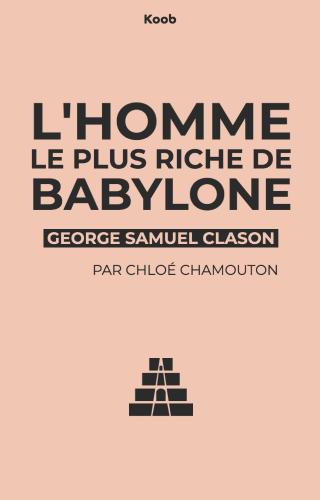 L'homme Le Plus Riche De Babylone : l'homme, riche, babylone,