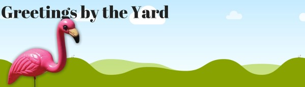 Greetings by the Yard, Flamingo Surprise, Cards by the Yard, call 925-798-9273