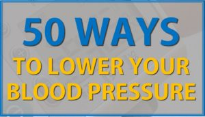 50 Natural Ways To Lower The Blood Pressure
