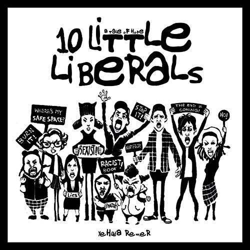 Ten Little Liberals: A Hilarious Guide to the Radicalism
