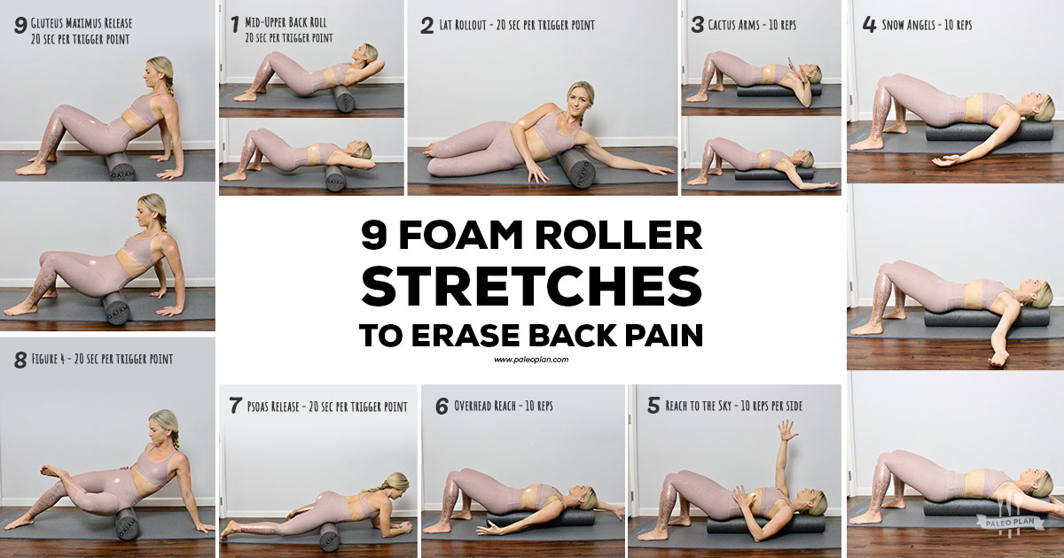 9 Easy Foam Roller Stretches to Erase Back Pain