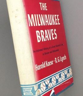 Milwaukee Braves Informal History Harold Kaese